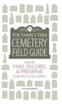 The Family Tree Cemetery Field Guide