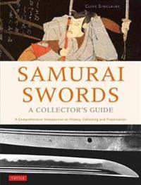 Samurai swords - a collectors guide - a comprehensive introduction to histo