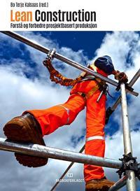 Lean construction; forstå og forbedre prosjektbasert produksjon