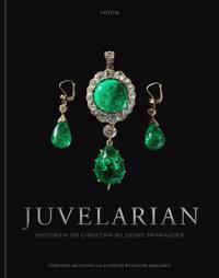 Juvelarian : historien om Christina Nilssons smaragder