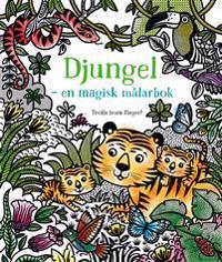 Djungel : en magisk målarbok