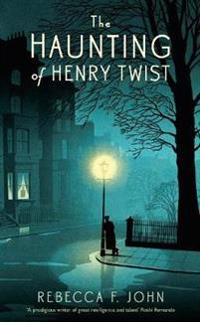 Haunting of henry twist - shortlisted for the costa first novel award 2017