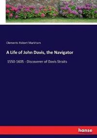 A Life of John Davis, the Navigator