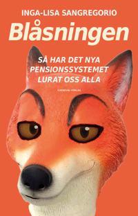 Blåsningen : så har det nya pensionssystemet lurat oss alla