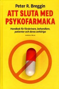 Att sluta med psykofarmaka : handbok för förskrivare, behandlare, patienter och deras anhöriga