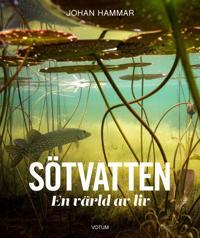 Sötvatten : en värld av liv