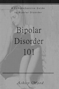 Bipolar Disorder 101: A Comprehensive Guide to Bipolar Disorder