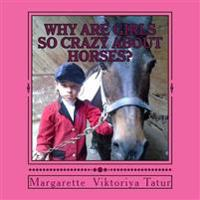 Why Girls Are Crazy about Horses?: To Understand a Horse Crazy Girl