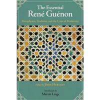 The Essential Rene Guenon