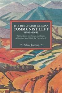 The Dutch And German Communist Left (1900-1968)