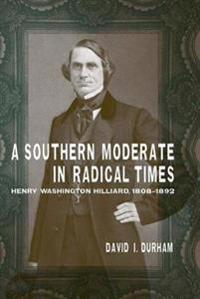 Southern Moderate in Radical Times