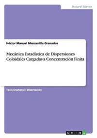 Mecanica Estadistica de Dispersiones Coloidales Cargadas a Concentracion Finita