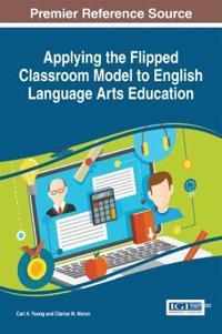 Applying the Flipped Classroom Model to English Language Arts Education