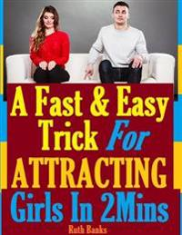 Fast and Easy Trick for Attracting Girls In Two Minutes