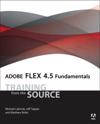 Adobe Flex 4.5 Fundamentals: Training from the Source [With CDROM]
