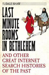 Last minute rooms in bethlehem - and other great internet search histories