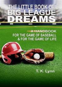 The Little Book of Big League Dreams