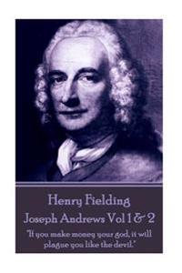 Henry Fielding - Joseph Andrews Vol 1 & 2: If You Make Money Your God, It Will Plague You Like the Devil.