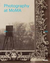 Photography at Moma: 1840 to 1920