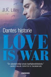 Love is war-Dantes historie