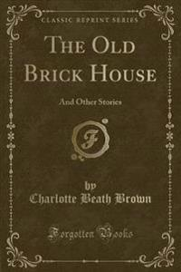 The Old Brick House