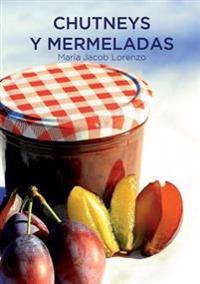 Chutneys y Mermeladas (Edicion De Bolsillo)