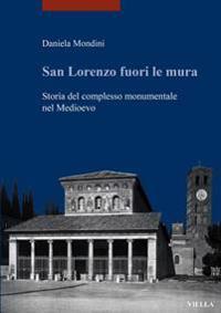 San Lorenzo Fuori Le Mura: Storia del Complesso Monumentale Nel Medioevo
