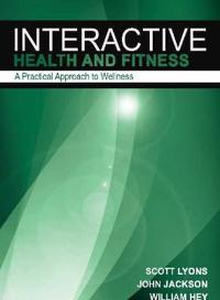 Interactive health & fitness - a practical approach to wellness