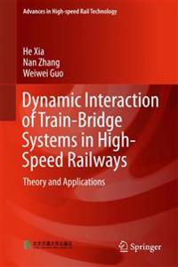 Dynamic Interaction of Train-Bridge Systems in High-Speed Railways