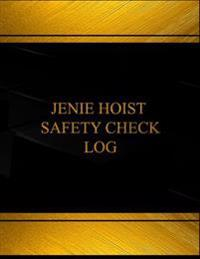 Jenie Hoist Safety Check Log (Log Book, Journal - 125 Pgs, 8.5 X 11 Inches): Jenie Hoist Safety Check Report Logbook (Black Cover, X-Large)