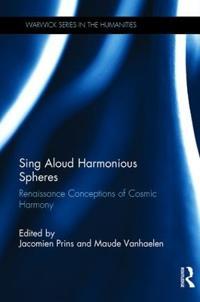 Sing Aloud Harmonious Spheres