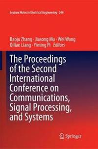The Proceedings of the Second International Conference on Communications, Signal Processing, and Systems