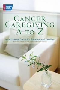 Cancer Caregiving A-Z