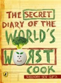Secret Diary of the World's Worst Cook