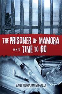The Prisoner of Manora and Time to Go