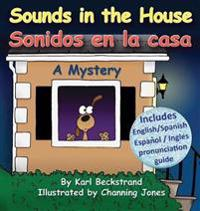 Sounds in the House!/ Sonidos En La Casa