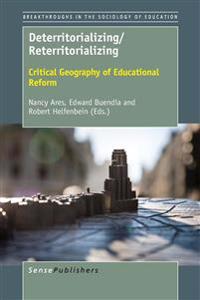 Deterritorializing/Reterritorializing : Critical Geography of Educational Reform