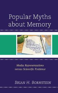 Popular Myths about Memory: Media Representations Versus Scientific Evidence