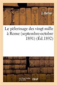 Le P�lerinage Des Vingt Mille � Rome (Septembre-Octobre 1891)