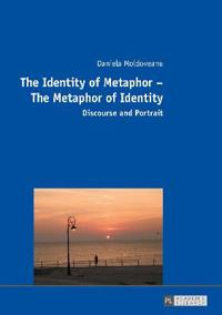 The Identity of Metaphor - The Metaphor of Identity
