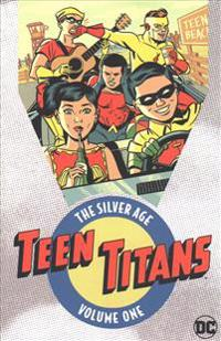 Teen Titans The Silver Age Vol. 1