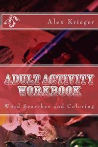 Adult Activity Workbook: Word Searches and Coloring
