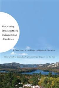 Making of the Northern Ontario School of Medicine