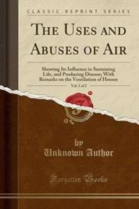 The Uses and Abuses of Air, Vol. 1 of 2