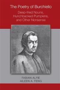 The Poetry of Burchiello: Deep-Fried Nouns, Hunchbacked Pumpkins, and Other Nonsense