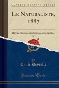 Le Naturaliste, 1887, Vol. 9