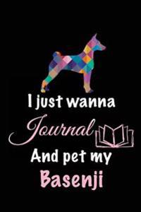 I Just Wanna Journal and Pet My Basenji: Puppy Notebook, 6 X 9, 108 Lined Pages (Diary, Notebook, Journal)