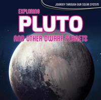 Exploring Pluto and Other Dwarf Planets