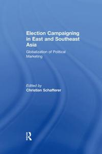 Election Campaigning in East and Southeast Asia