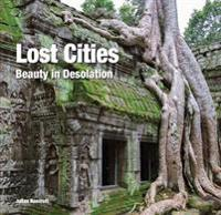 Lost Cities: Beauty in Desolation